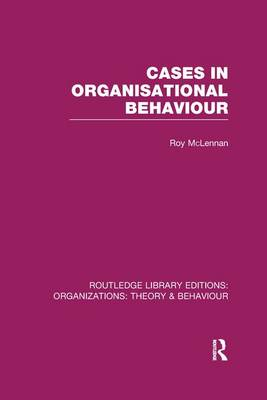 Cases in Organisational Behaviour - Routledge Library Editions: Organizations (Paperback)