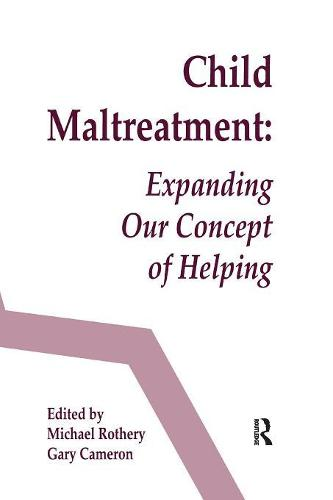 Child Maltreatment: Expanding Our Concept of Helping (Paperback)