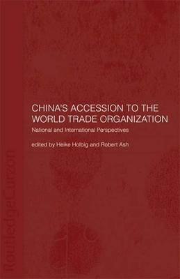 China's Accession to the World Trade Organization: National and International Perspectives (Paperback)