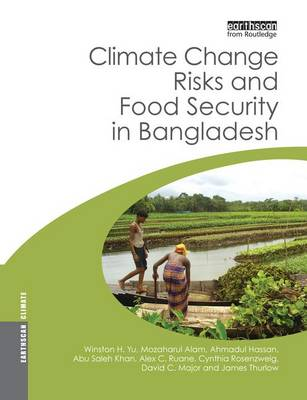 Climate Change Risks and Food Security in Bangladesh - Earthscan Climate (Paperback)