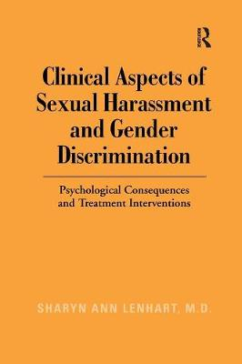 Clinical Aspects of Sexual Harassment and Gender Discrimination: Psychological Consequences and Treatment Interventions (Paperback)