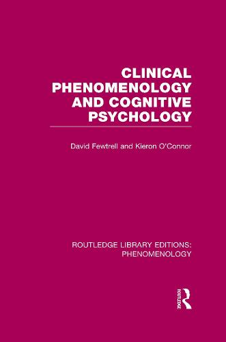 Clinical Phenomenology and Cognitive Psychology - Routledge Library Editions: Phenomenology (Paperback)