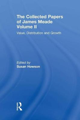 Collected Papers James Meade V2 (Paperback)
