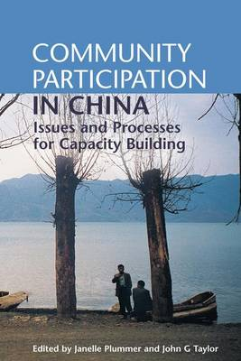Community Participation in China: Issues and Processes for Capacity Building (Paperback)