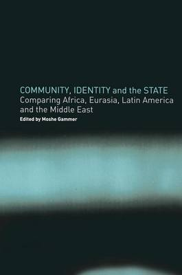 Community, Identity and the State: Comparing Africa, Eurasia, Latin America and the Middle East (Paperback)