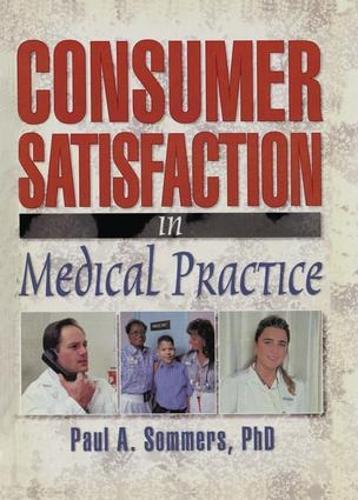 Consumer Satisfaction in Medical Practice (Paperback)
