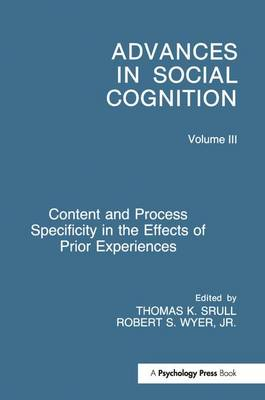 Content and Process Specificity in the Effects of Prior Experiences: Advances in Social Cognition, Volume III - Advances in Social Cognition Series (Paperback)
