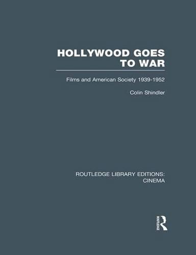 Hollywood Goes to War: Films and American Society, 1939-1952 - Routledge Library Editions: Cinema (Paperback)