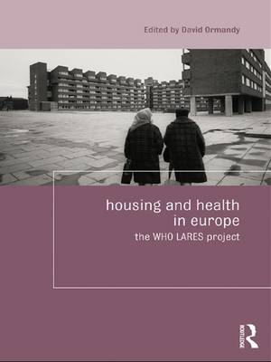 Housing and Health in Europe: The WHO LARES project - Housing and Society Series (Paperback)