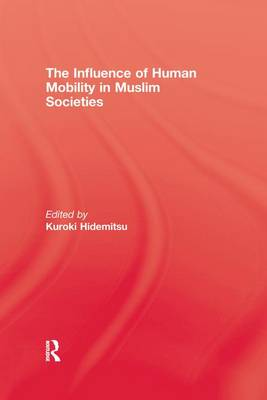 The Influence Of Human Mobility In Muslim Societies (Paperback)