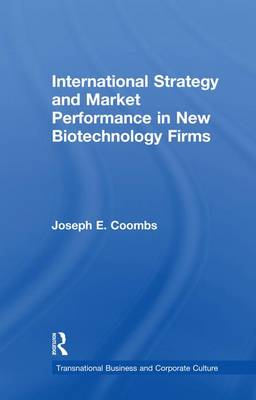 International Strategy and Market Performance in New Biotechnology Firms - Transnational Business and Corporate Culture (Paperback)