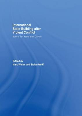 Internationalized State-Building after Violent Conflict: Bosnia Ten Years after Dayton - Association for the Study of Nationalities (Paperback)