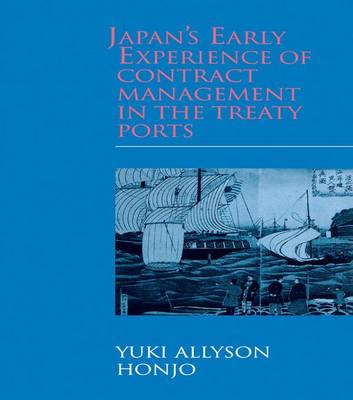 Japan's Early Experience of Contract Management in the Treaty Ports (Paperback)