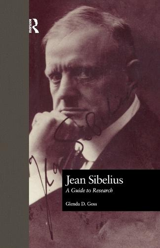 Jean Sibelius: A Guide to Research - Routledge Music Bibliographies (Paperback)