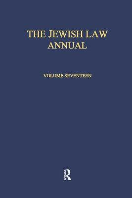 The Jewish Law Annual Volume 17 - Jewish Law Annual 17 (Paperback)