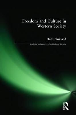 Freedom and Culture in Western Society - Routledge Studies in Social and Political Thought 5 (Paperback)
