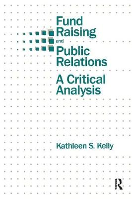 Fund Raising and Public Relations: A Critical Analysis - Routledge Communication Series (Paperback)