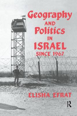 Geography and Politics in Israel Since 1967 (Paperback)