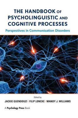 The Handbook of Psycholinguistic and Cognitive Processes: Perspectives in Communication Disorders (Paperback)
