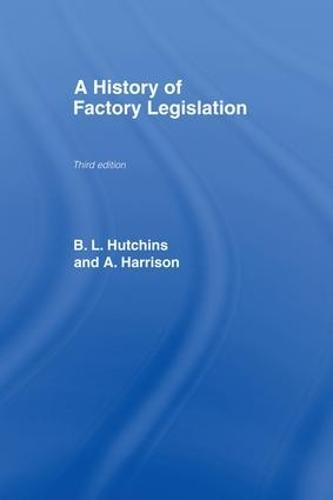 A History of Factory Legislation (Paperback)
