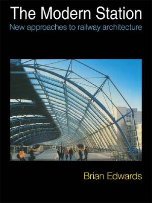 The Modern Station: New Approaches to Railway Architecture (Paperback)