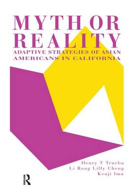 Myth Or Reality?: Adaptive Strategies Of Asian Americans In California (Paperback)