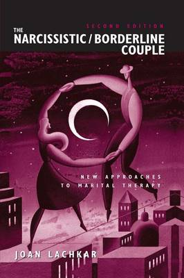 The Narcissistic / Borderline Couple: New Approaches to Marital Therapy (Paperback)