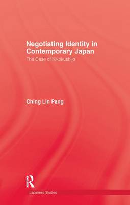 Negotiating Identity In Contemporary Japan (Paperback)