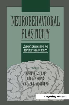 Neurobehavioral Plasticity: Learning, Development, and Response to Brain Insults (Paperback)