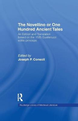 The Novellino or One Hundred Ancient Tales: An Edition and Translation based on the 1525 Gualteruzzi editio princeps - Garland Library of Medieval Literature (Paperback)