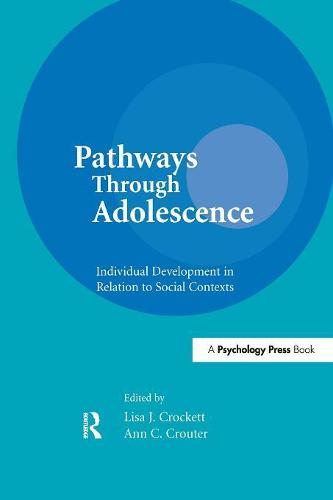 Pathways Through Adolescence: individual Development in Relation To Social Contexts - Penn State Series on Child and Adolescent Development (Paperback)