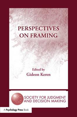 Perspectives on Framing - The Society for Judgment and Decision Making Series (Paperback)
