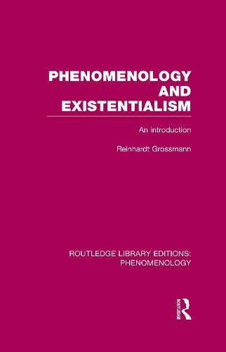 Phenomenology and Existentialism: An Introduction - Routledge Library Editions: Phenomenology (Paperback)