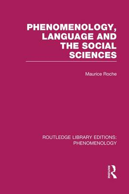 Phenomenology, Language and the Social Sciences - Routledge Library Editions: Phenomenology (Paperback)
