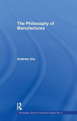 Philosophy of Manufactures (Paperback)