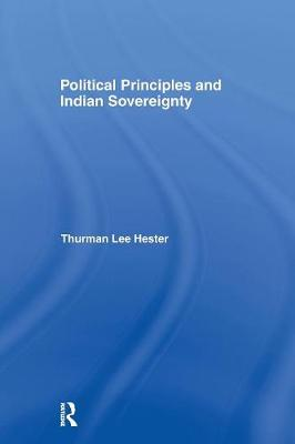 Political Principles and Indian Sovereignty - Native Americans: Interdisciplinary Perspectives (Paperback)