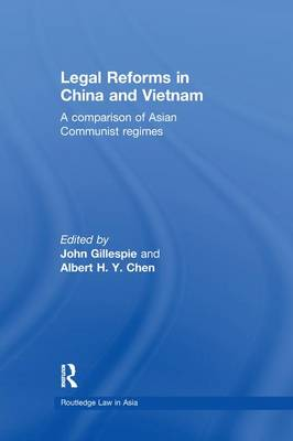 Legal Reforms in China and Vietnam: A Comparison of Asian Communist Regimes - Routledge Law in Asia (Paperback)