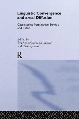 Linguistic Convergence and Areal Diffusion: Case Studies from Iranian, Semitic and Turkic (Paperback)