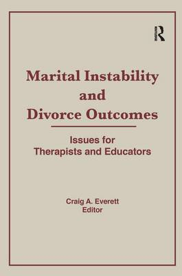Marital Instability and Divorce Outcomes: Issues for Therapists and Educators (Paperback)