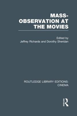 Mass-Observation at the Movies - Routledge Library Editions: Cinema (Paperback)