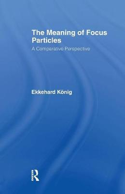 The Meaning of Focus Particles: A Comparative Perspective (Paperback)