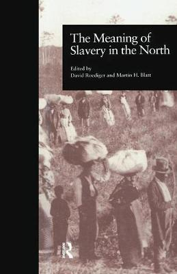 The Meaning of Slavery in the North - Labor in America (Paperback)