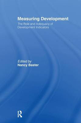 Measuring Development: the Role and Adequacy of Development Indicators (Paperback)