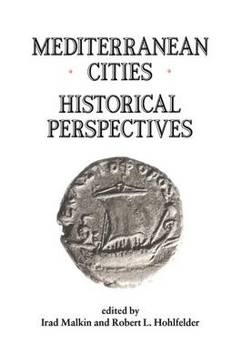 Mediterranean Cities: Historical Perspectives (Paperback)