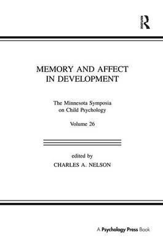 Memory and Affect in Development: The Minnesota Symposia on Child Psychology, Volume 26 - Minnesota Symposia on Child Psychology Series (Paperback)
