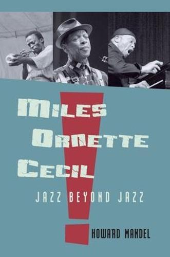 Miles, Ornette, Cecil: Jazz Beyond Jazz (Paperback)