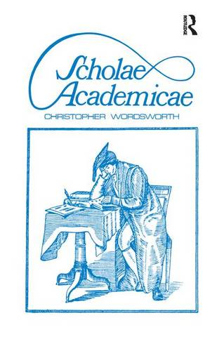 Scholae Academicae: Some Account of the Studies at the English Universities in the 18th Century (Paperback)
