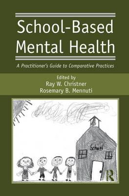 School-Based Mental Health: A Practitioner's Guide to Comparative Practices (Paperback)