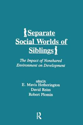 Separate Social Worlds of Siblings: The Impact of Nonshared Environment on Development (Paperback)