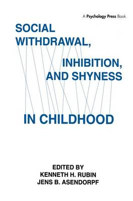Social Withdrawal, inhibition, and Shyness in Childhood (Paperback)